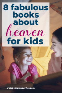 "Explaining heaven to a child? When someone they love dies (or even if they just have questions about heaven), check out these 8 Biblical Christian books about heaven for kids. Includes ""Heaven for Kids"" by Randy Alcorn, a long-time favorite by Larry Libby, and more. #heaven #afterlife #Christianparenting"