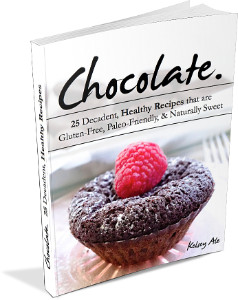 Chocolate Cookbook - 25 Decadent, Healthy Recipes that are Gluten-Free, Paleo-Friendly, & Naturally Sweet