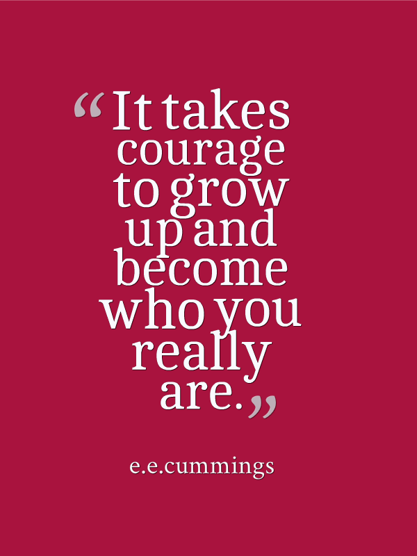 Image result for ee cummings courage quote