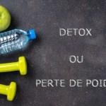 Détox ou perte de poids, mon corps balance