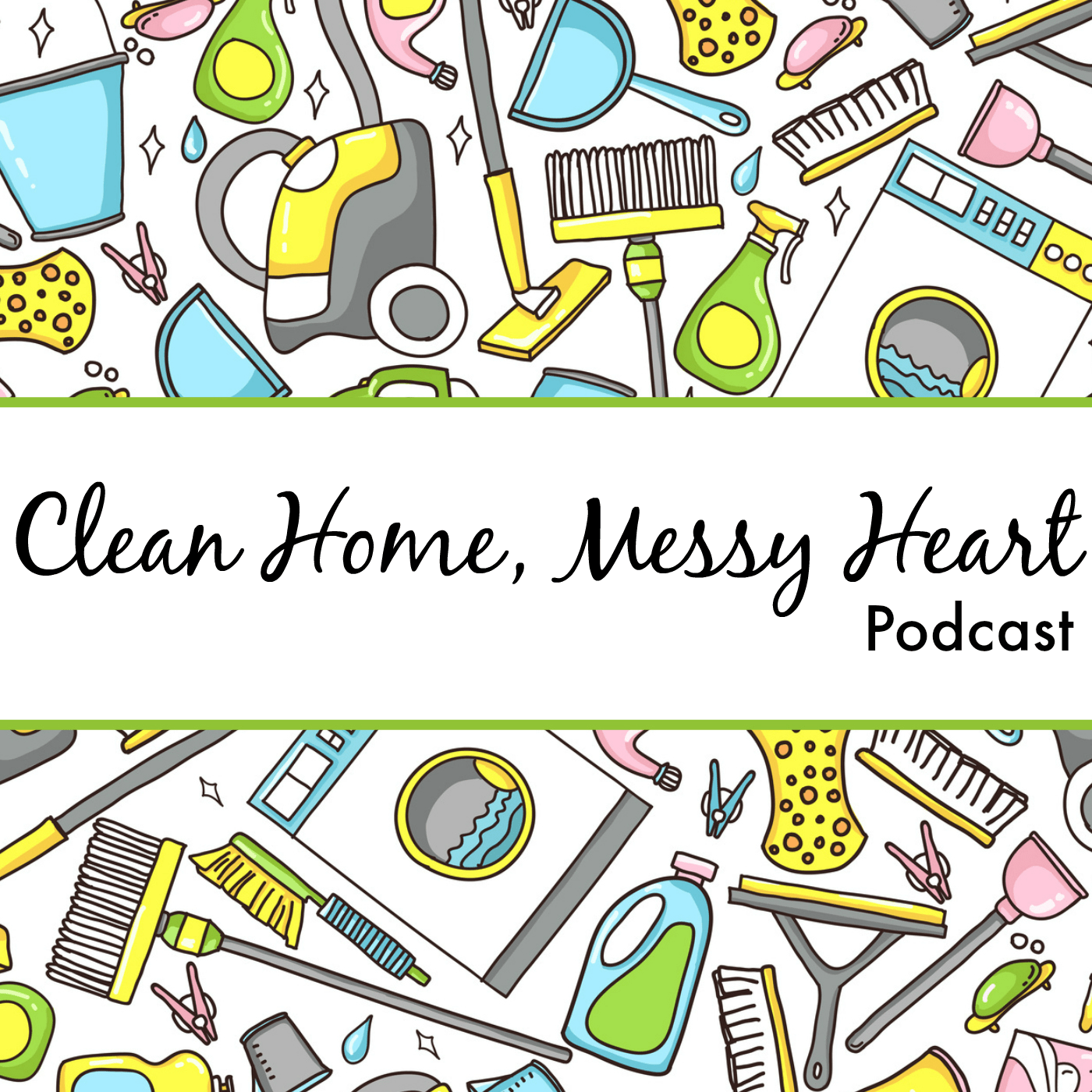 Clean Home Messy Heart Podcast | Christine M. Chappell