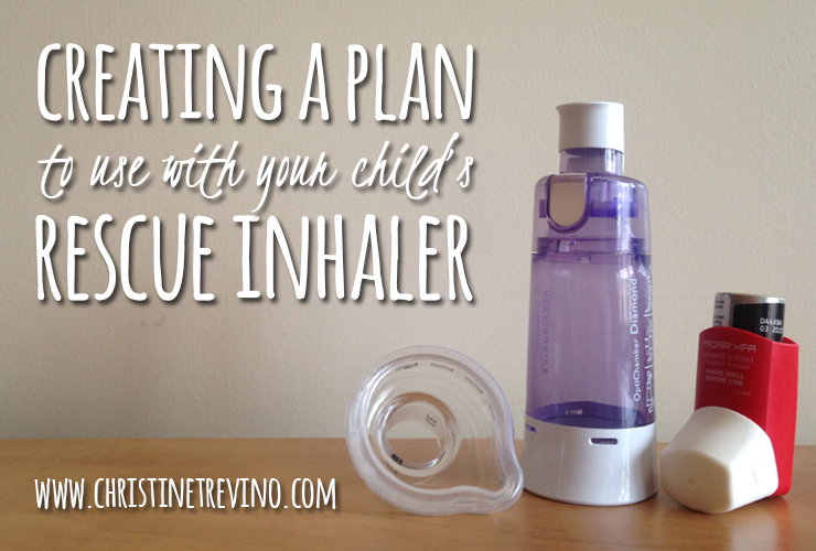 Creating a Plan to use with your Child's Rescue Inhaler