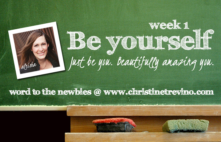 Be Yourself | Word to the Newbies
