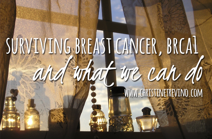 Surviving Breast Cancer, BRCA1, and what we can do