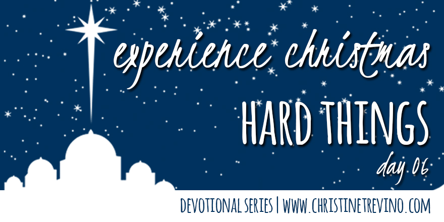 Hard Things [Experience Christmas]