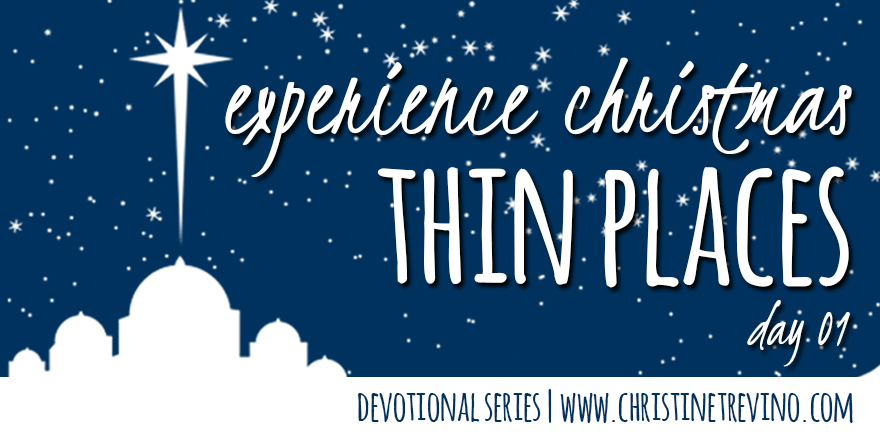 Thin Places [Experience Christmas Devotional Series]