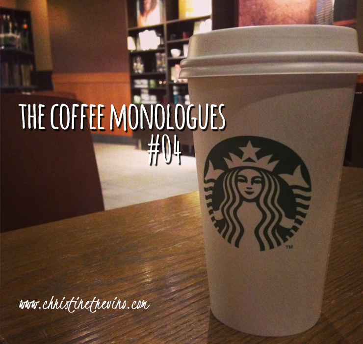 The Coffee Monologues #04