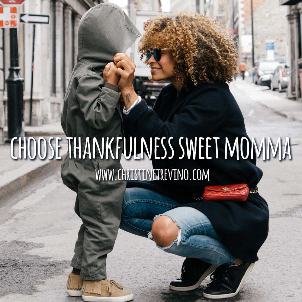 Choose Thankfulness Sweet Momma