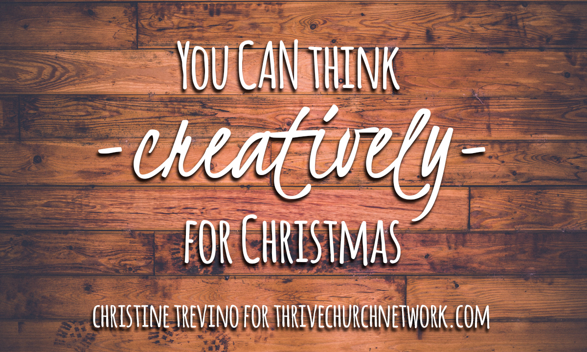 You CAN Think Creatively for Christmas