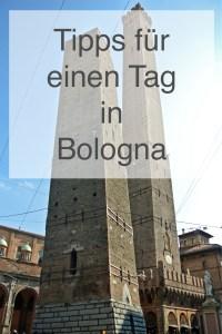 Tipps für einen Tag in Bologna