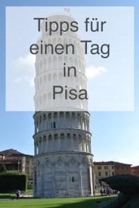 Tipps für einen Tag in Pisa