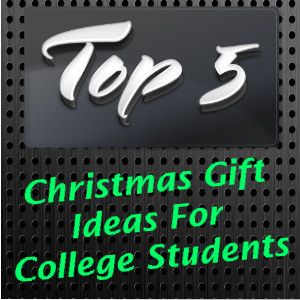 Good Christmas Gifts For College Students