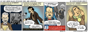 If Abraham Lincoln Were Black - Comic by Christopher Keelty