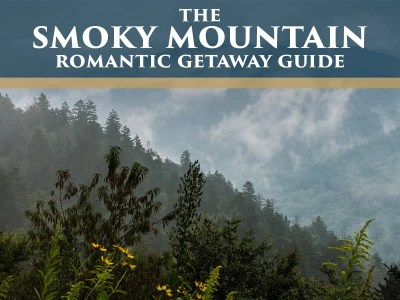 guide to a smoky mountain romantic getaway