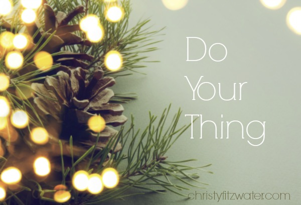 Do Your Thing  -christyfitzwater.com