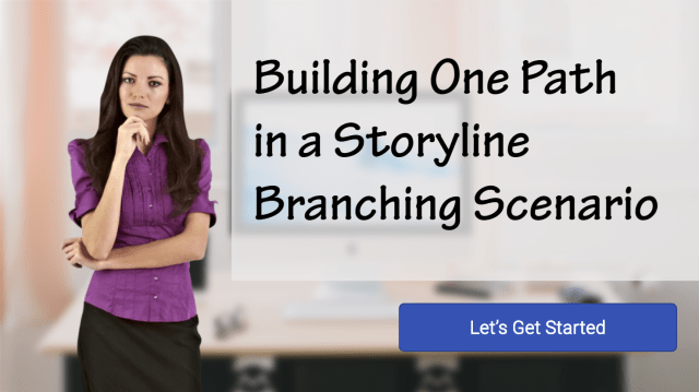 Building One Path in a Storyline Branching Scenario