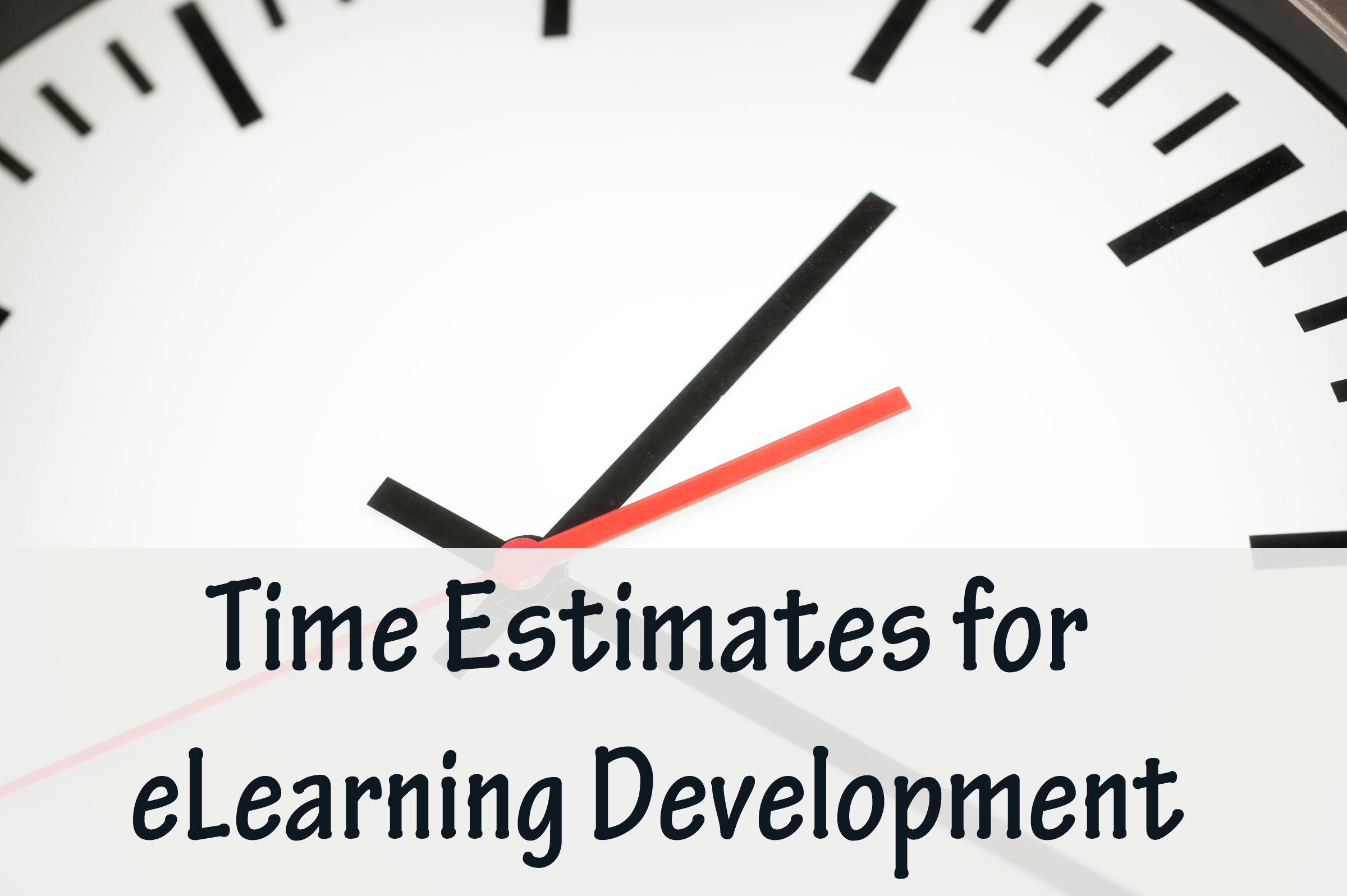 Time Estimates For Elearning Development Experiencing Elearning