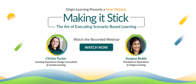 Making it Stick: The Art of Executing Scenario-Based Learning webinar banner