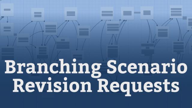 Branching Scenario Revision Requests