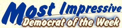Most Impressive Democrat Of The Week
