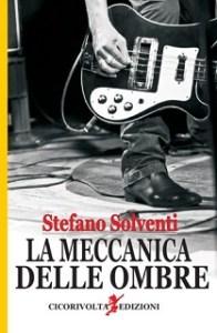 Stefano Solventi_La meccanica delle ombre_chronicalibri