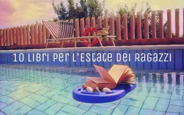 10 Libri per l'estate dei ragazzi, consigli per scoprire il piacere di leggere