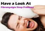 Have a Look At Fibromyalgia Sleep Problems and disorders