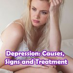 Depression: Causes, Signs and Treatment