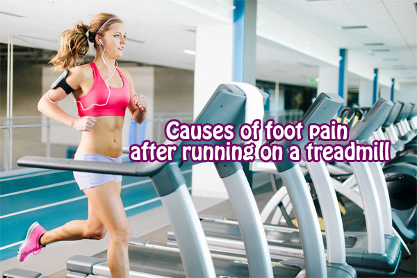 pain in foot after running on treadmill