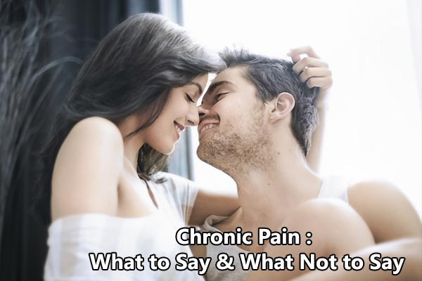 Chronic Pain What to Say & What Not to Say