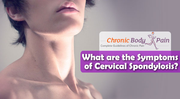 What are the Symptoms of Cervical Spondylosis