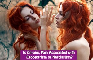 Is Chronic Pain Associated with Egocentrism or Narcissism