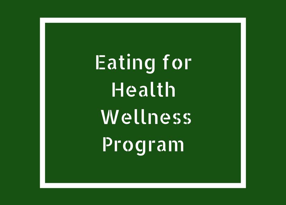 Eating for Health Wellness Program