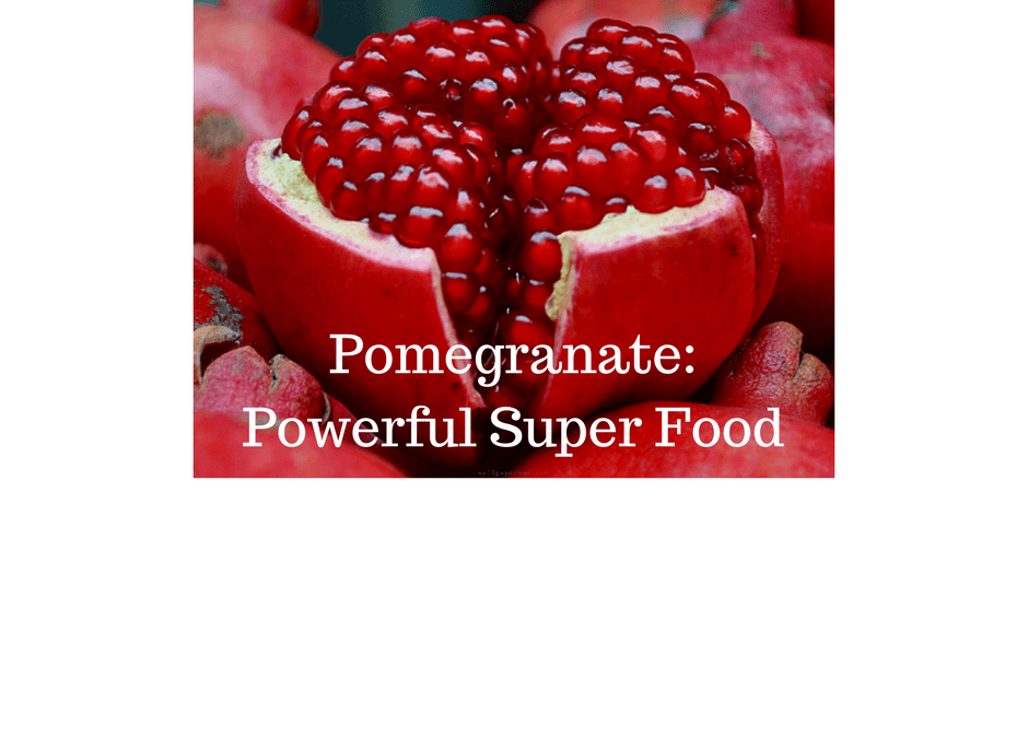 Pomegranates: Powerful Super Food