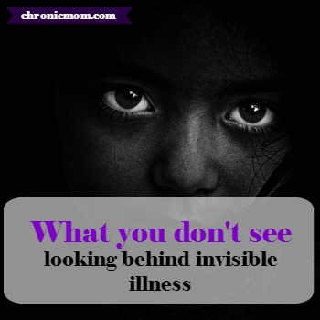 what you don't see- looking behind invisible illness