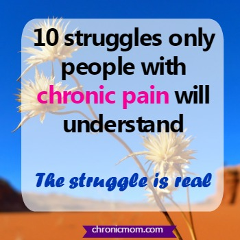 10 struggles only people with chronic pain will understand