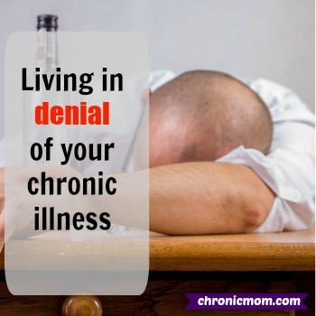 living in denial of your chronic illness