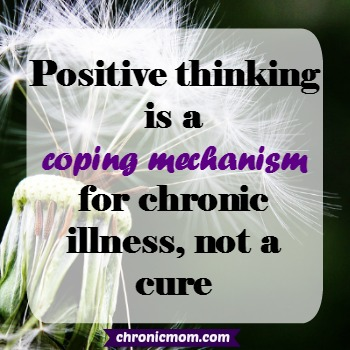 positive thinking is a coping mechanism for chronic illness, not a cure