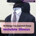 10 things I've learned from invisible illness