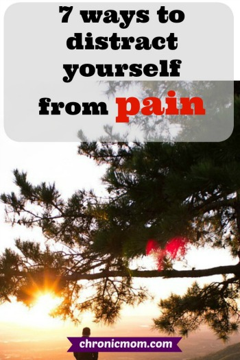 7 ways to distract yourself from pain
