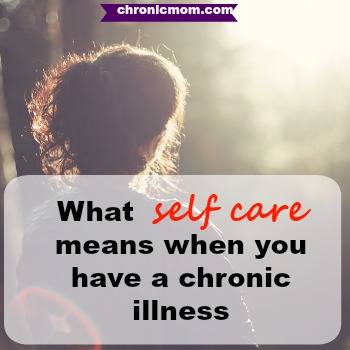 what self care means when you have a chronic illness