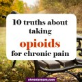 10 truths about taking opioids for chronic pain