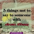 5 things not to say to someone with chronic illness