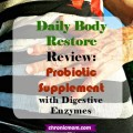 daily body restore review: probiotic supplement with digestive enzymes
