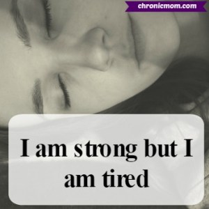 i am strong but i am tired