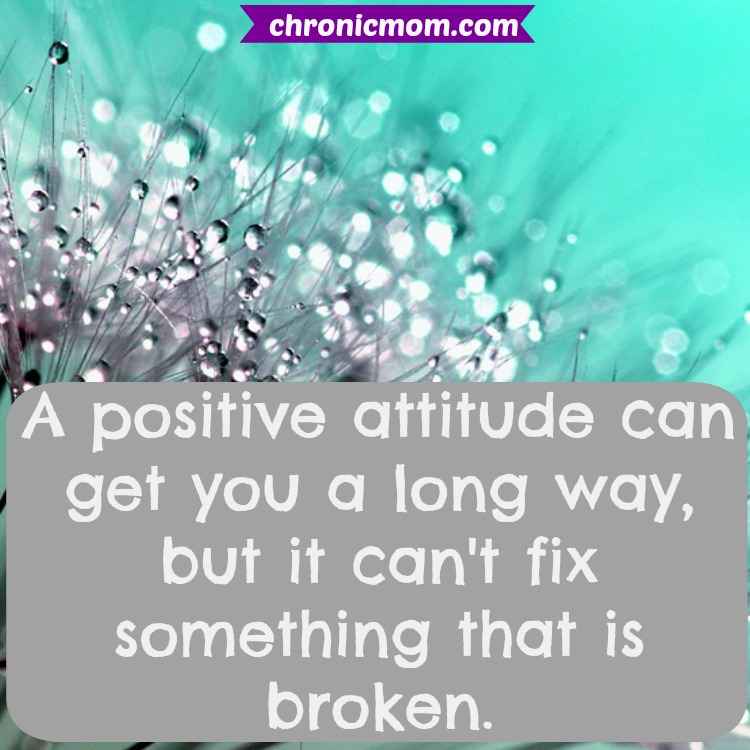 a positive attitude can get you a long way, but it can't fix something that is broken