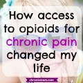 how access to opioids for chronic pain changed my life