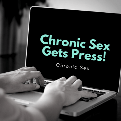 "B&W photo of a person typing on a laptop; the laptop has teal words ""Chronic Sex Gets Press!"" and white words ""Chronic Sex"""