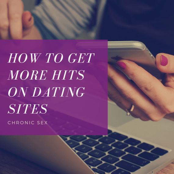"photo of a white appearing femme with a dark shirt and pink painted nails looking at their phone with a laptop in front of them - on left, a purple square text box with white text ""How to Get More Hits on Dating Sites"" and ""Chronic Sex"""
