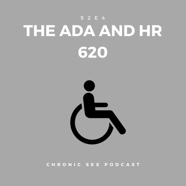 "grey background with a black stick figure person in a wheelchair; white text: ""S2E3 The ADA and HR 620 - Chronic Sex Podcast"""